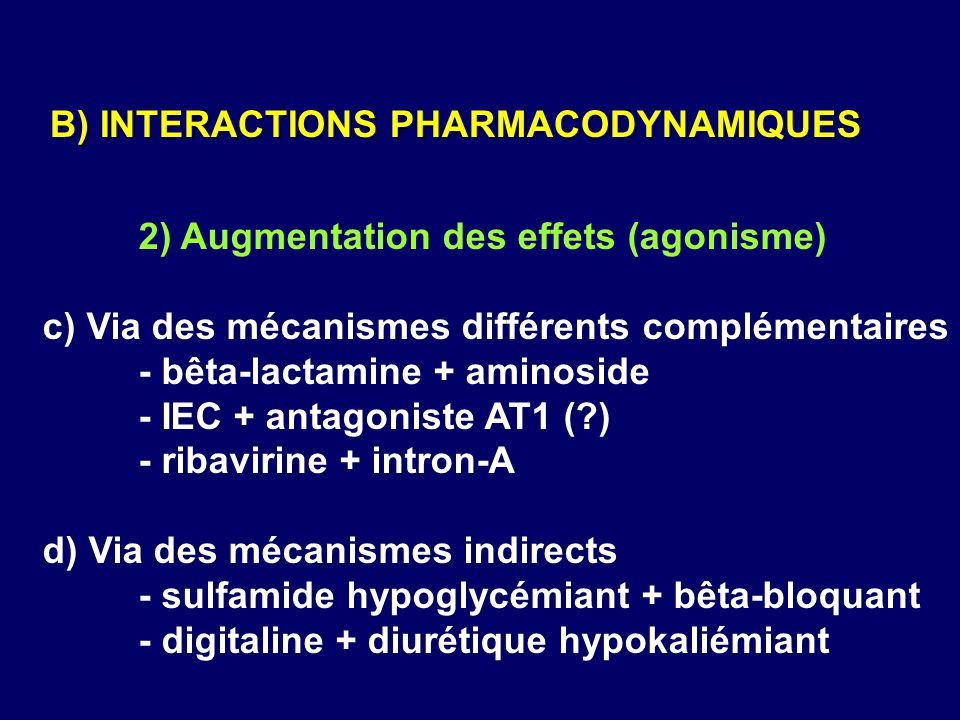 B) INTERACTIONS PHARMACODYNAMIQUES