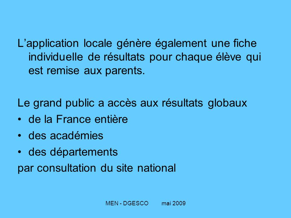 Le grand public a accès aux résultats globaux de la France entière