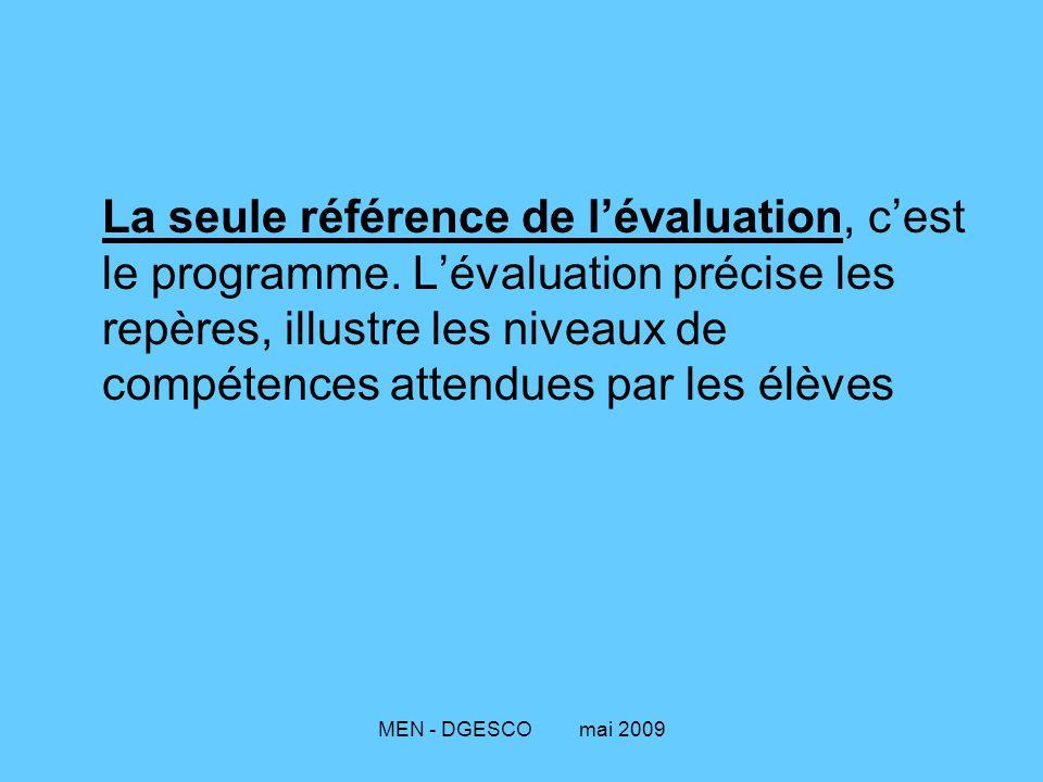 La seule référence de l'évaluation, c'est le programme