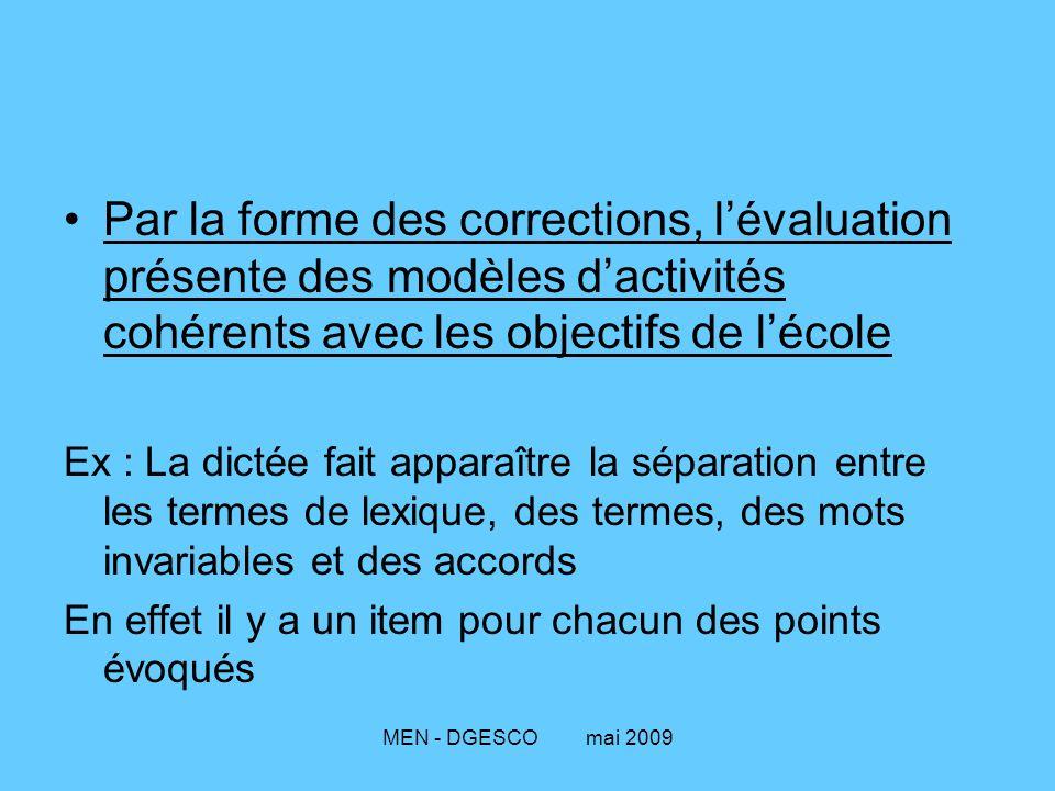Par la forme des corrections, l'évaluation présente des modèles d'activités cohérents avec les objectifs de l'école