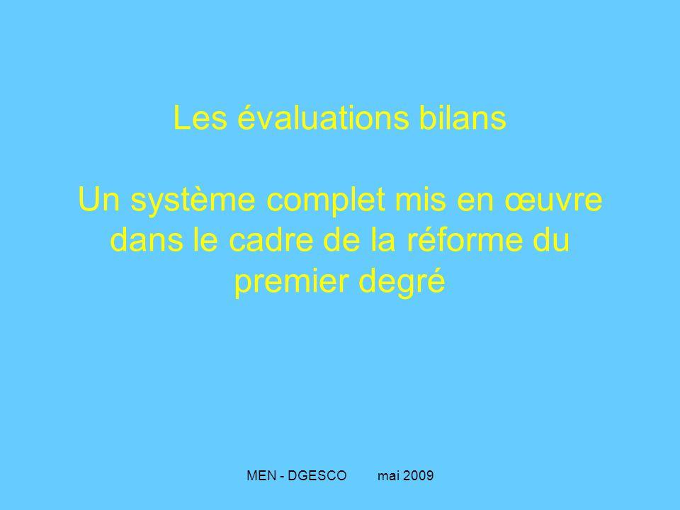 Les évaluations bilans Un système complet mis en œuvre dans le cadre de la réforme du premier degré