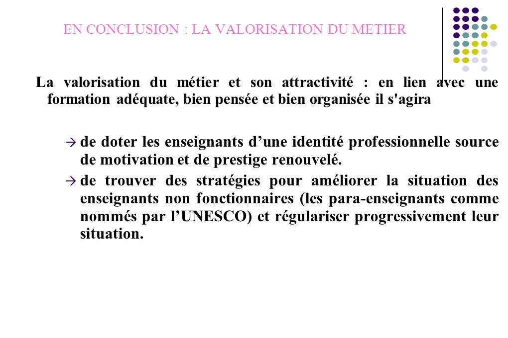 EN CONCLUSION : LA VALORISATION DU METIER