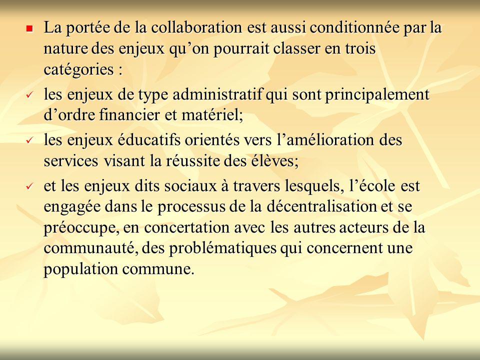 La portée de la collaboration est aussi conditionnée par la nature des enjeux qu'on pourrait classer en trois catégories :