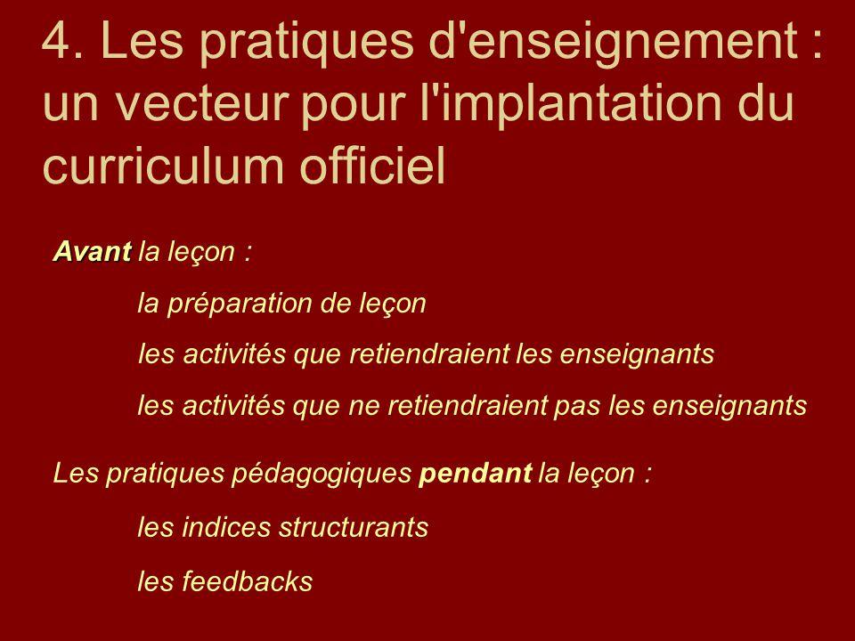 4. Les pratiques d enseignement : un vecteur pour l implantation du curriculum officiel