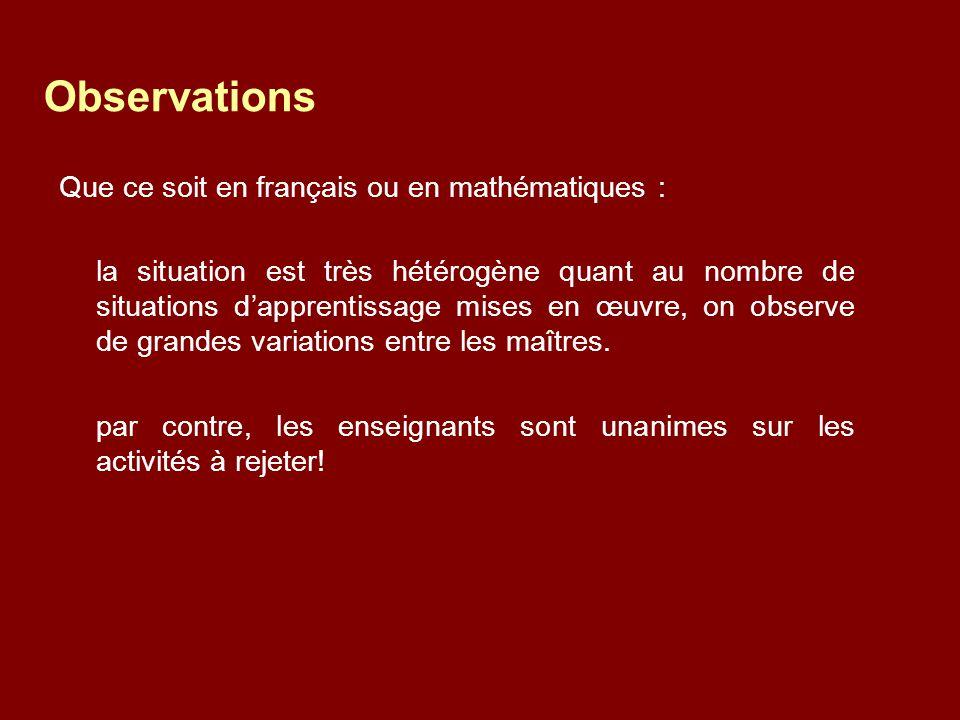 Observations Que ce soit en français ou en mathématiques :
