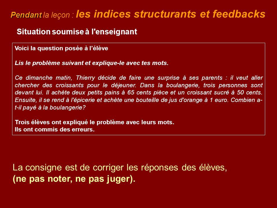 Pendant la leçon : les indices structurants et feedbacks