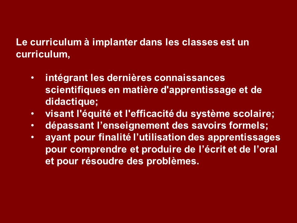 Le curriculum à implanter dans les classes est un curriculum,