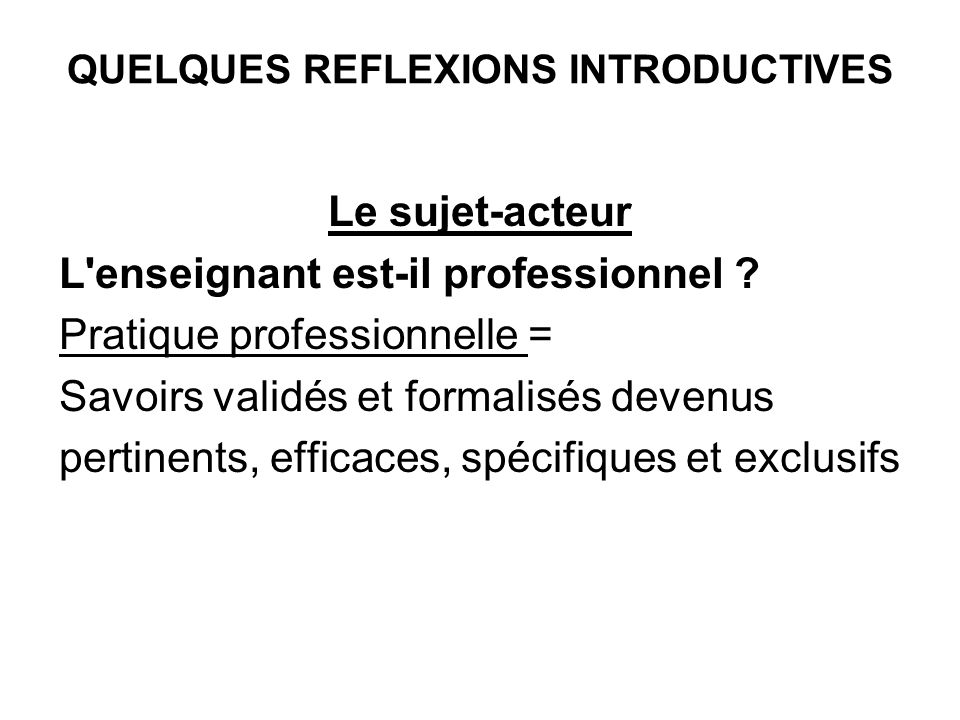QUELQUES REFLEXIONS INTRODUCTIVES