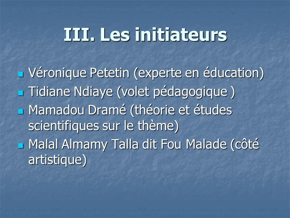 III. Les initiateurs Véronique Petetin (experte en éducation)