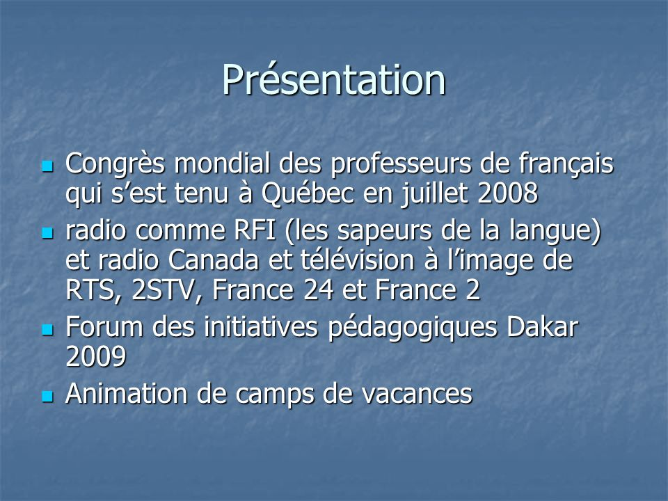 Présentation Congrès mondial des professeurs de français qui s'est tenu à Québec en juillet 2008.