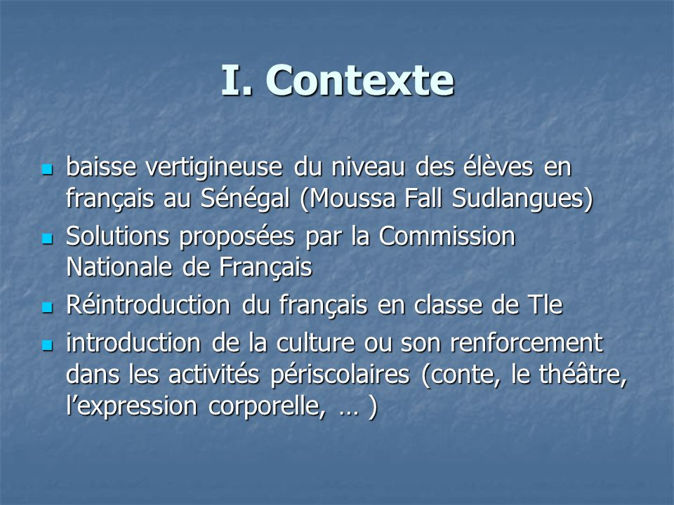 I. Contexte baisse vertigineuse du niveau des élèves en français au Sénégal (Moussa Fall Sudlangues)