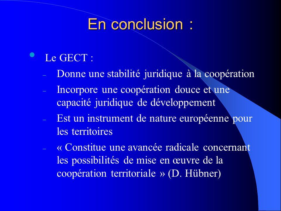 En conclusion : Le GECT :