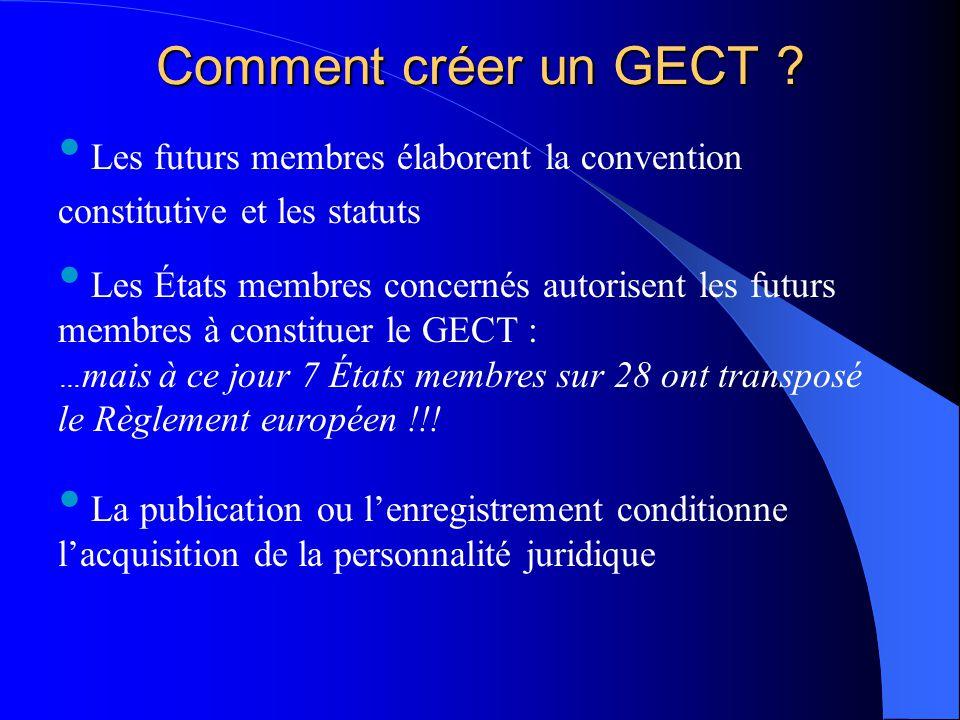 Comment créer un GECT Les futurs membres élaborent la convention