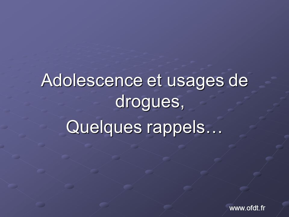 Adolescence et usages de drogues,
