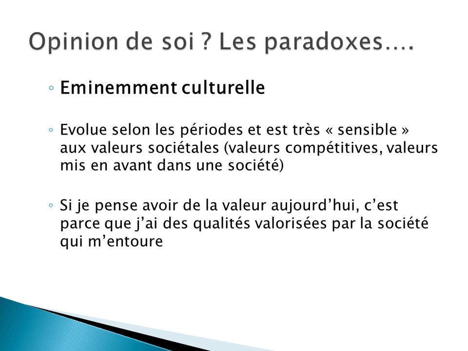 Opinion de soi Les paradoxes….