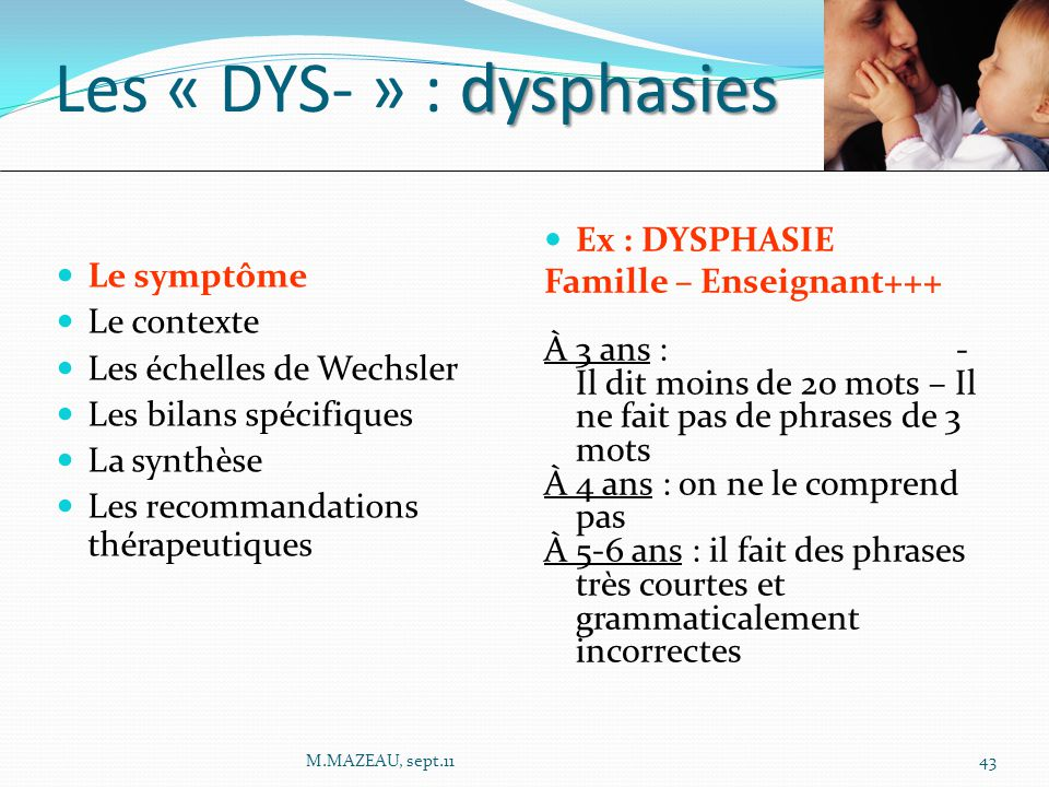 Les « DYS- » : dysphasies