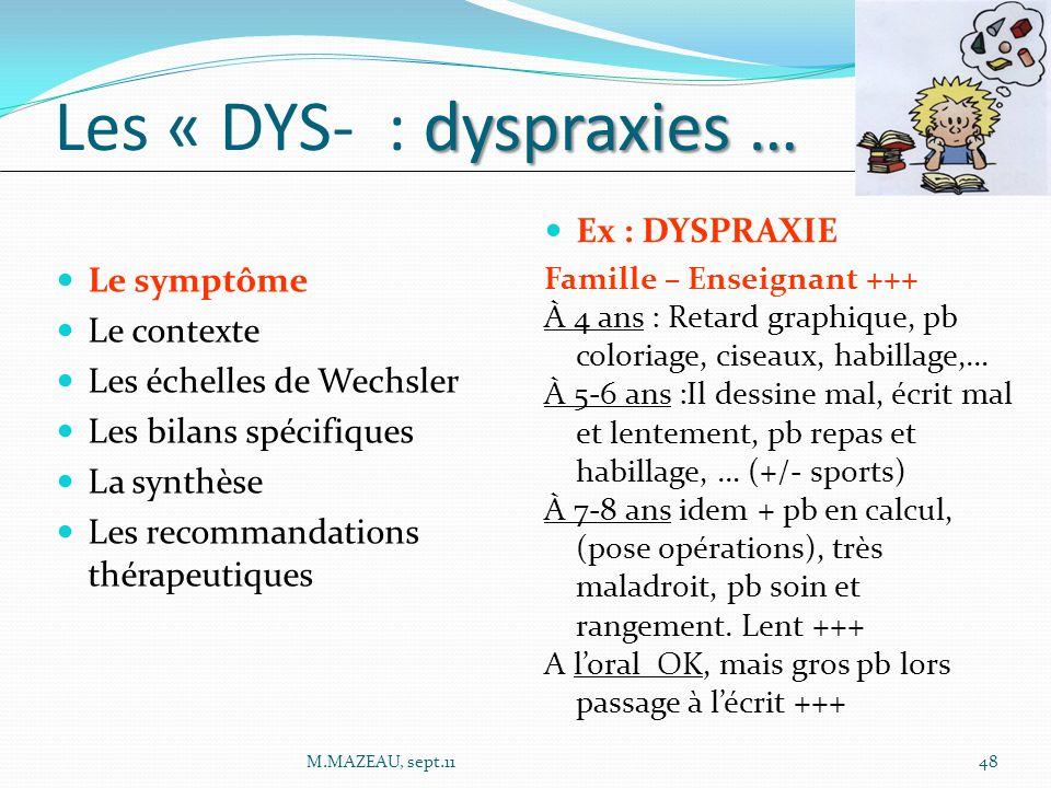 Les « DYS- : dyspraxies …