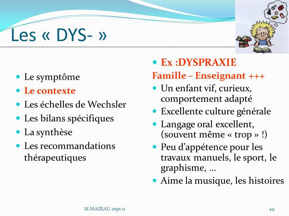 Les « DYS- » Ex :DYSPRAXIE Famille – Enseignant +++