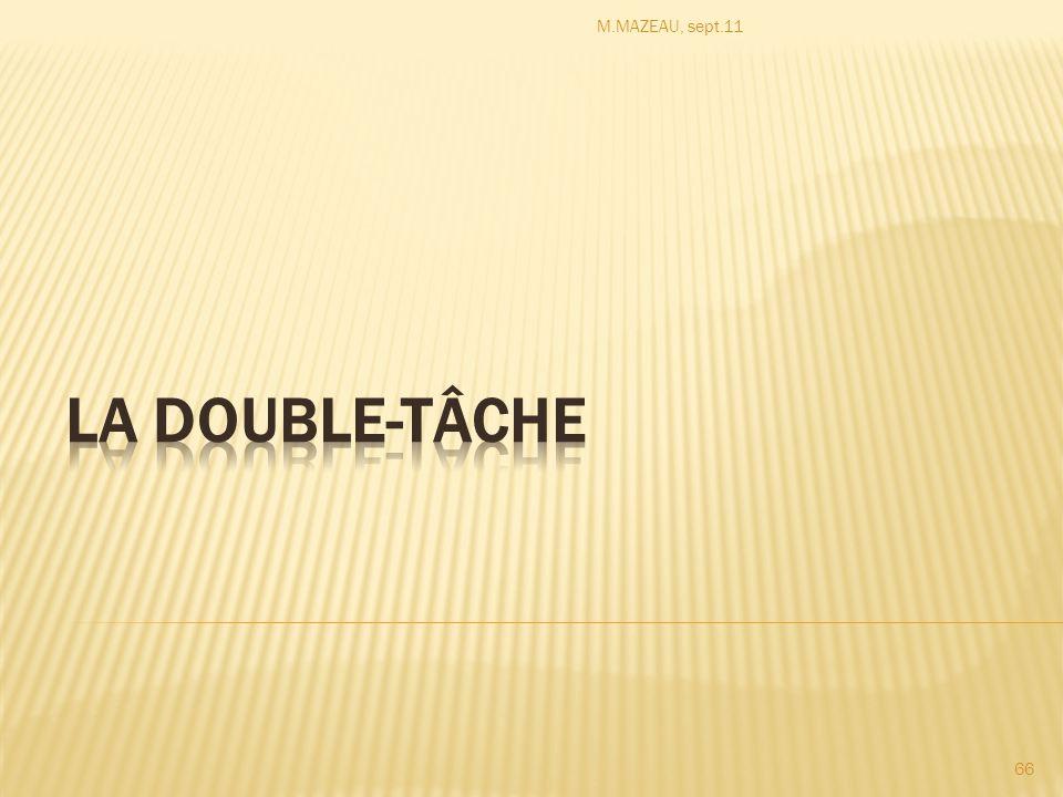 M.MAZEAU, sept.11 La double-tâche