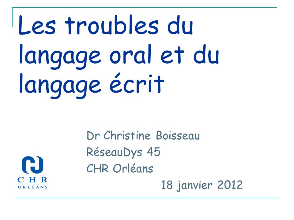 Les troubles du langage oral et du langage écrit
