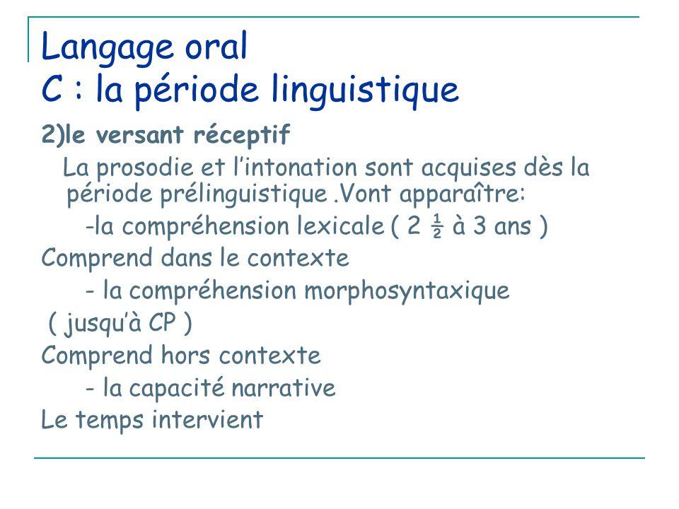 Langage oral C : la période linguistique