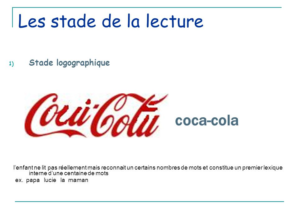 Les stade de la lecture coca-cola Stade logographique