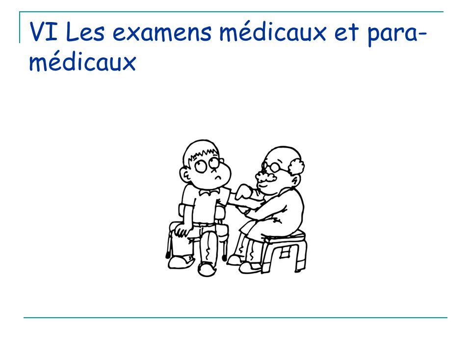 VI Les examens médicaux et para-médicaux