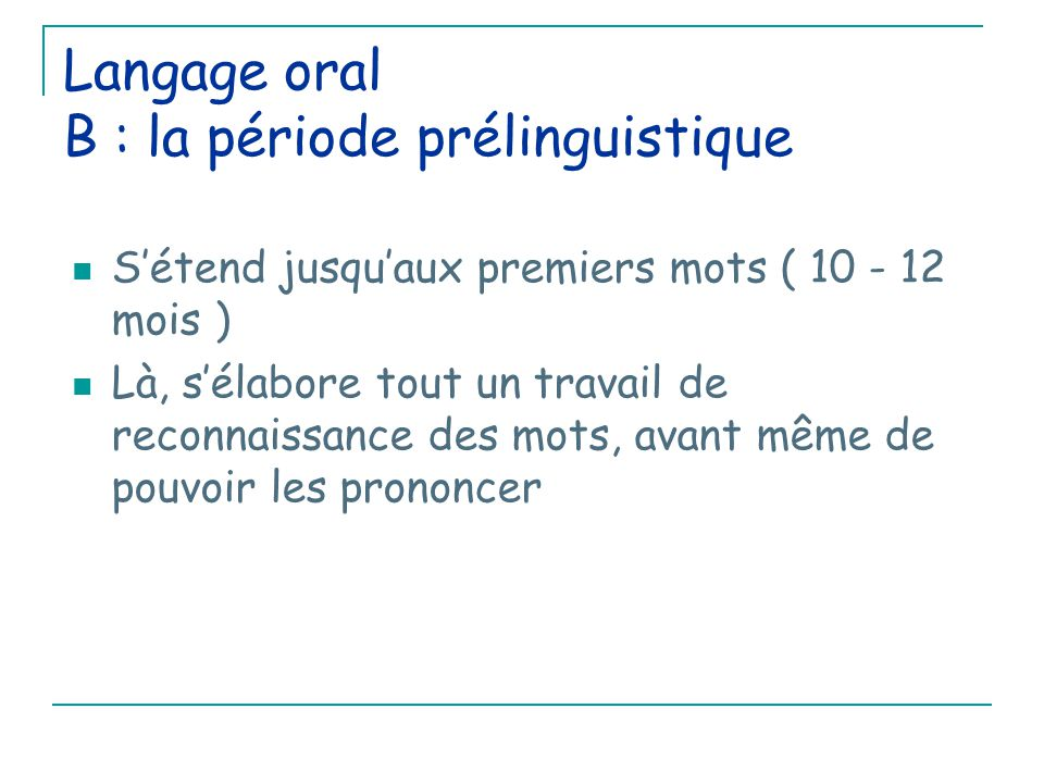 Langage oral B : la période prélinguistique