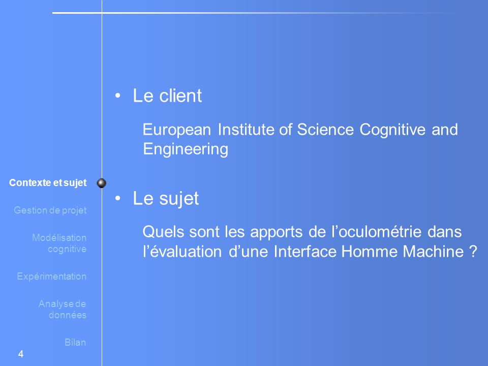 Le client European Institute of Science Cognitive and Engineering. Le sujet.