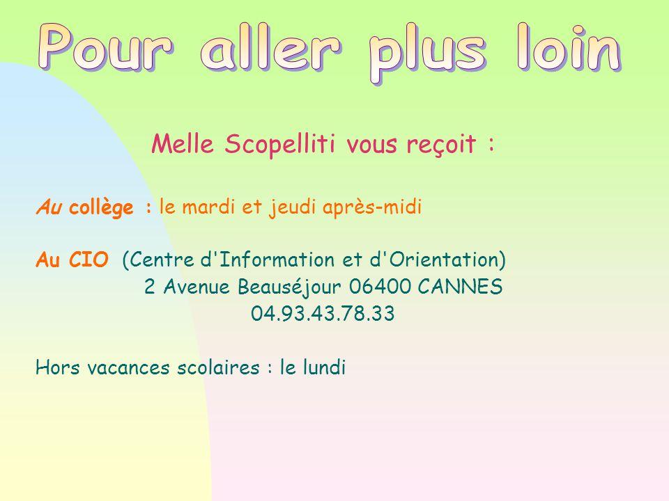Pour aller plus loin Melle Scopelliti vous reçoit :