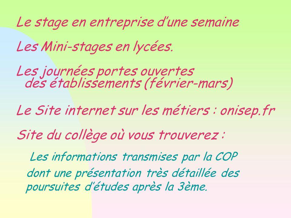Le stage en entreprise d'une semaine Les Mini-stages en lycées.