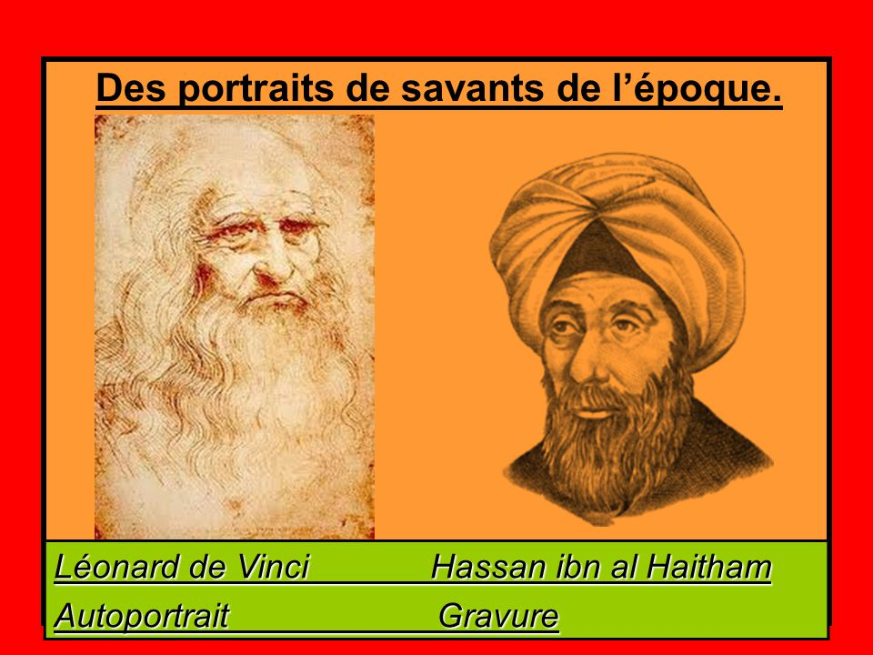 Des portraits de savants de l'époque.