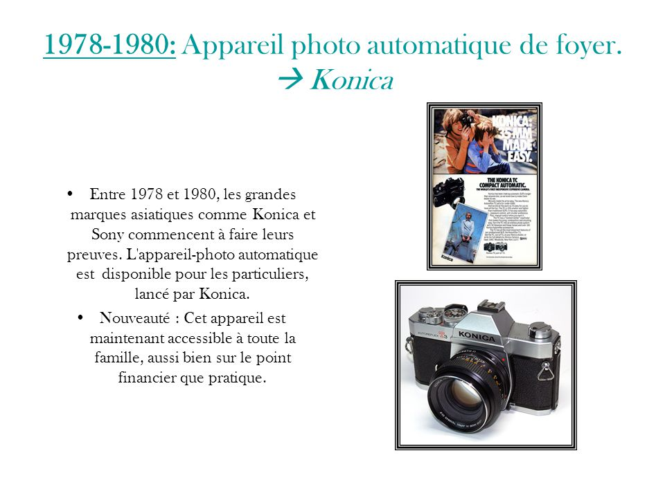 1978-1980: Appareil photo automatique de foyer.  Konica