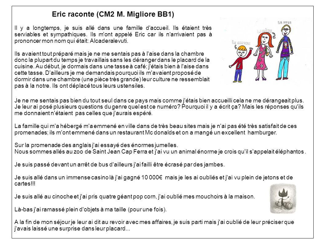 Eric raconte (CM2 M. Migliore BB1)