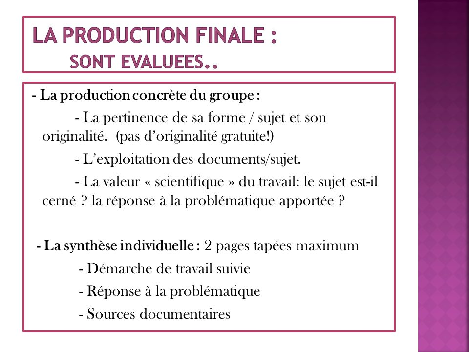 La production finale : sont evalueEs..