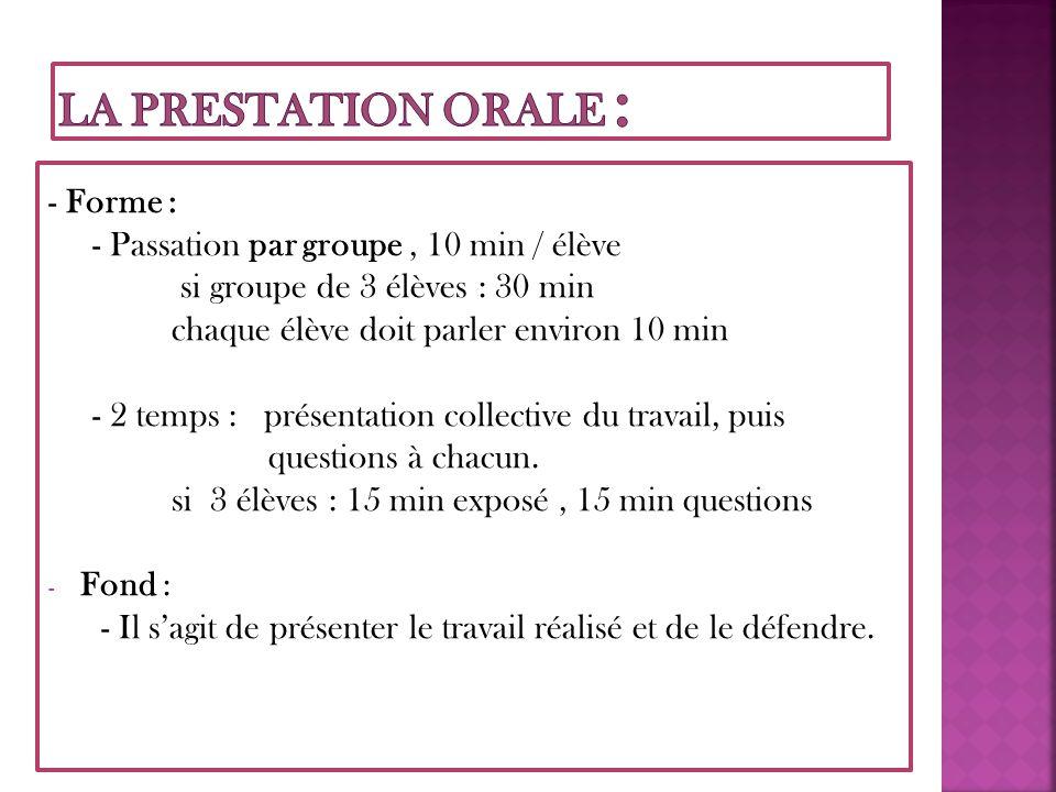 La prestation orale : - Forme :