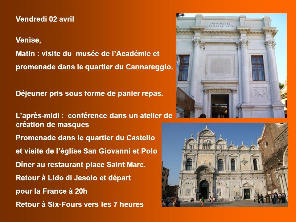 Vendredi 02 avril Venise, Matin : visite du musée de l'Académie et. promenade dans le quartier du Cannareggio.