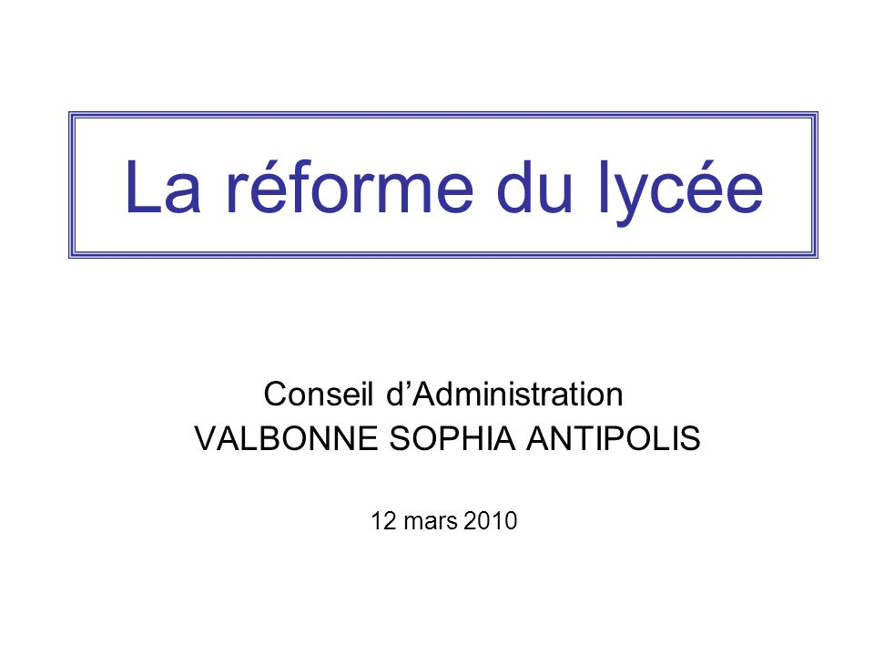 Conseil d'Administration VALBONNE SOPHIA ANTIPOLIS 12 mars 2010