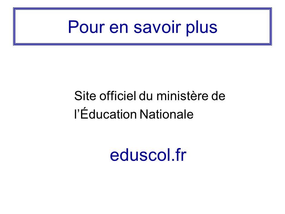 Pour en savoir plus Site officiel du ministère de