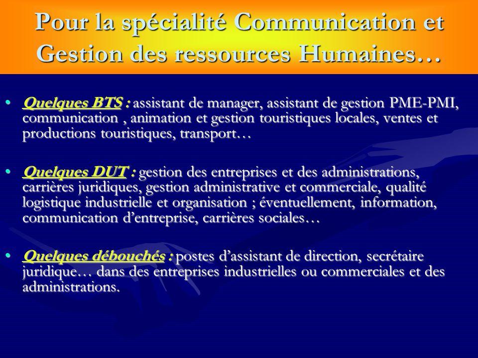 Pour la spécialité Communication et Gestion des ressources Humaines…