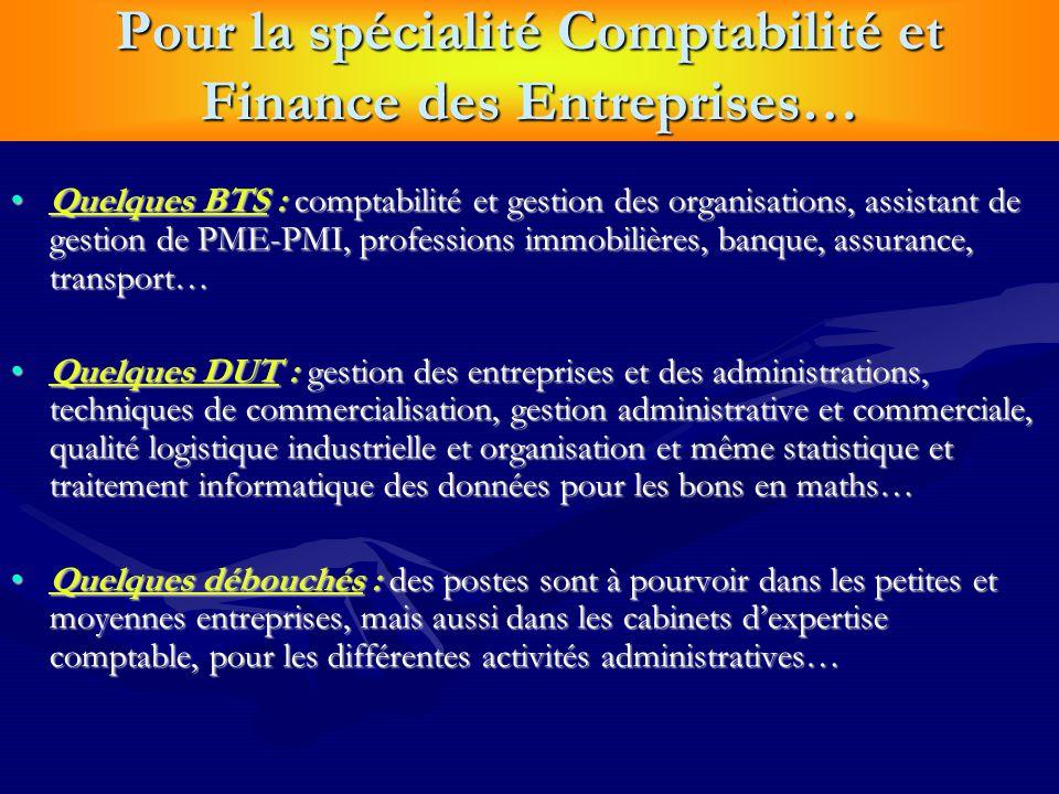 Pour la spécialité Comptabilité et Finance des Entreprises…