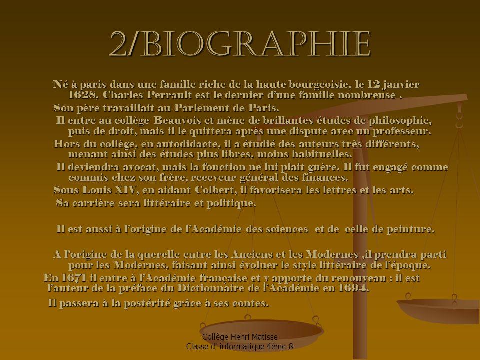 2/Biographie Il passera à la postérité grâce à ses contes.