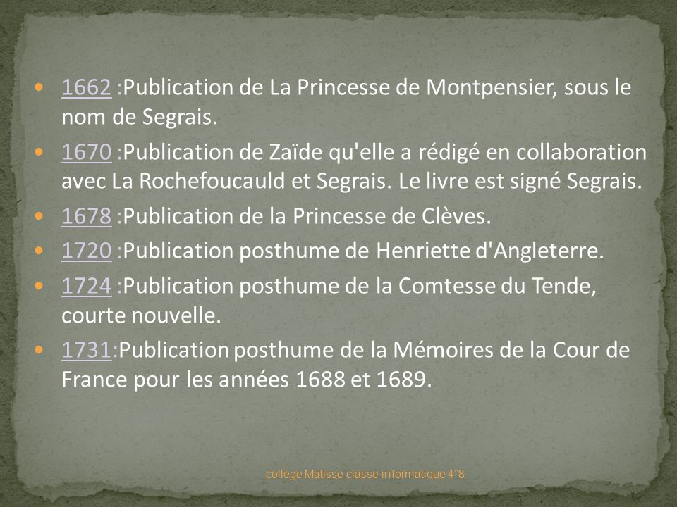 1678 :Publication de la Princesse de Clèves.