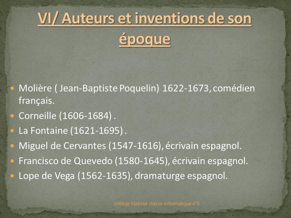 VI/ Auteurs et inventions de son époque