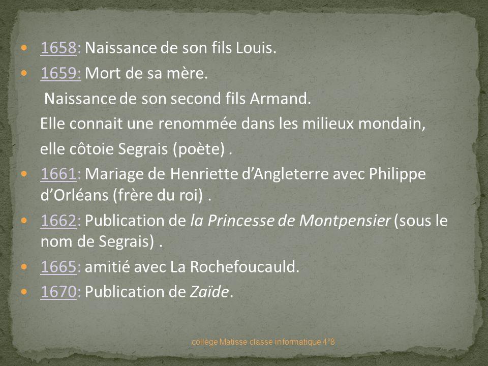 1658: Naissance de son fils Louis. 1659: Mort de sa mère.
