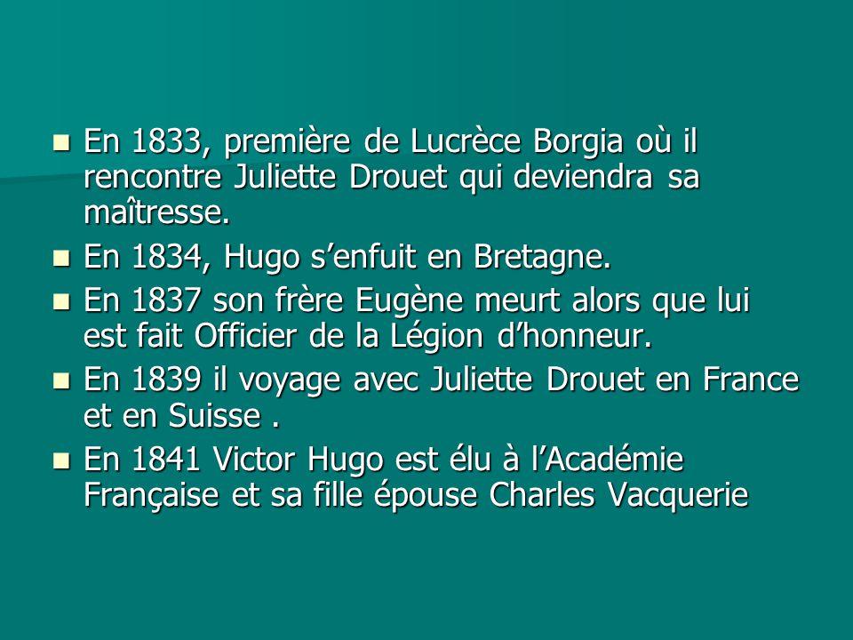 En 1833, première de Lucrèce Borgia où il rencontre Juliette Drouet qui deviendra sa maîtresse.