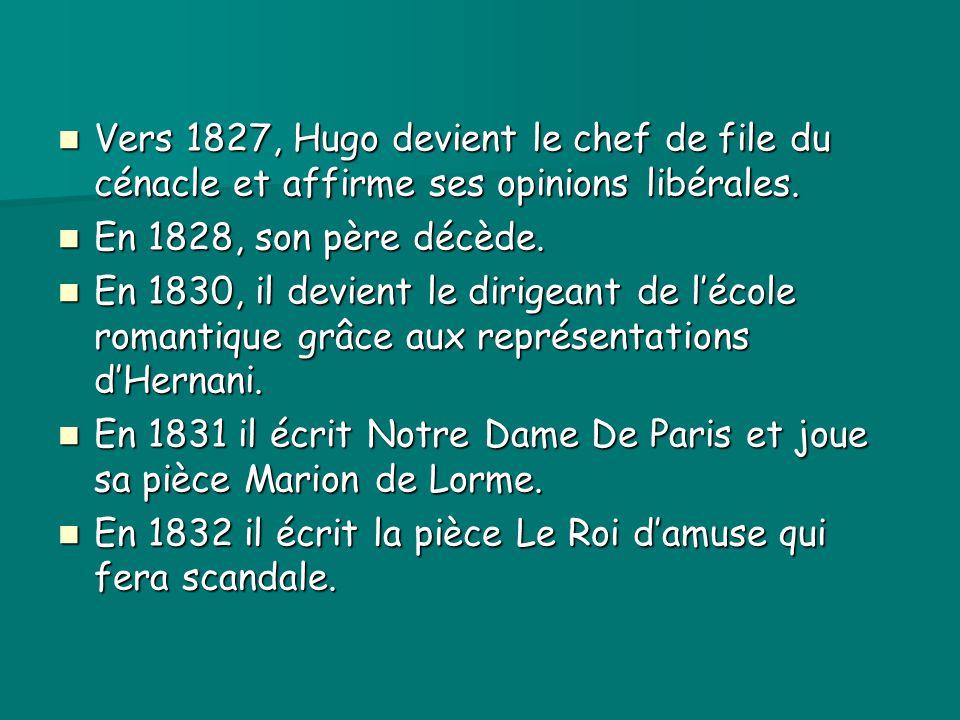 Vers 1827, Hugo devient le chef de file du cénacle et affirme ses opinions libérales.