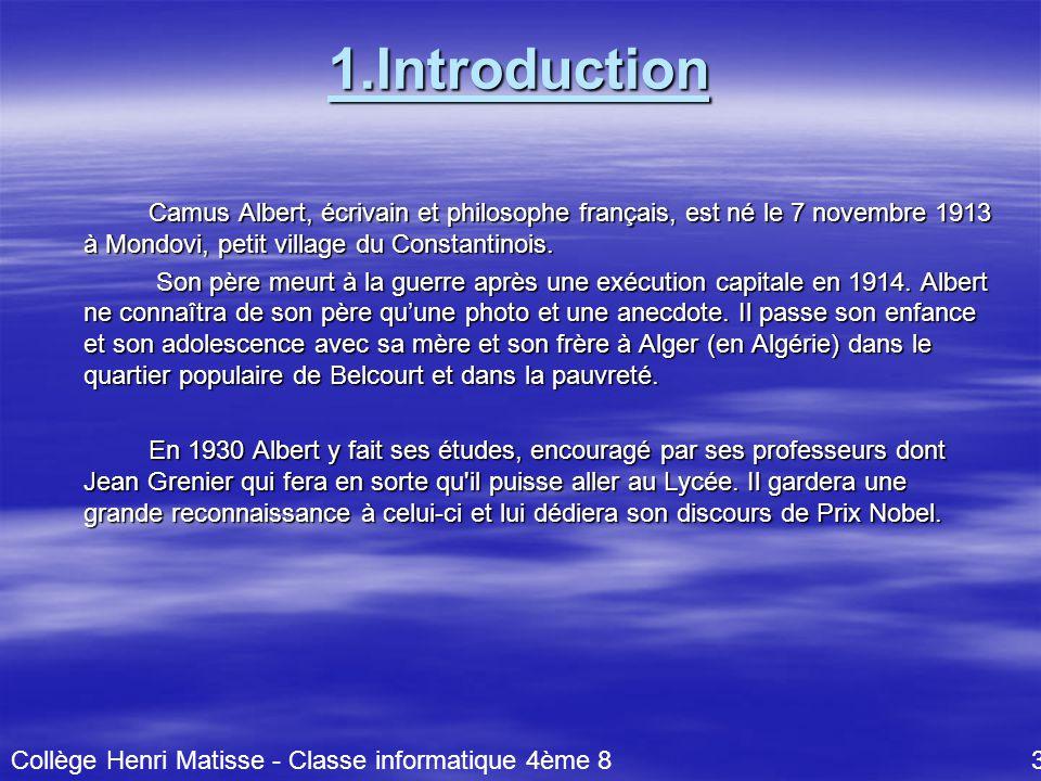 1.Introduction Camus Albert, écrivain et philosophe français, est né le 7 novembre 1913 à Mondovi, petit village du Constantinois.
