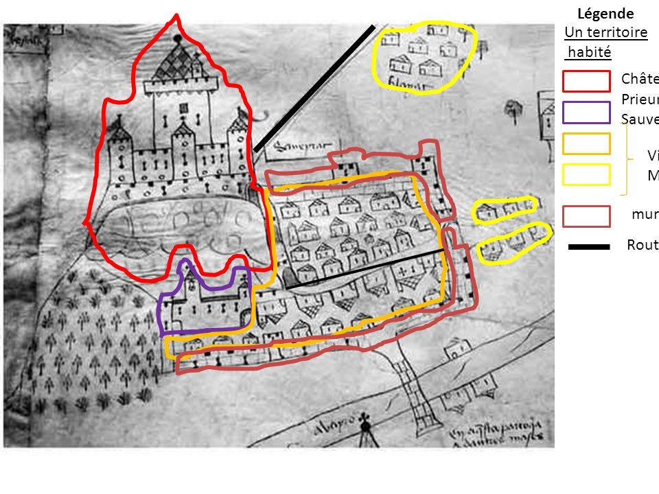 Légende Un territoire habité Château Prieuré saint Sauveur Village Maisons murailles Routes et rue