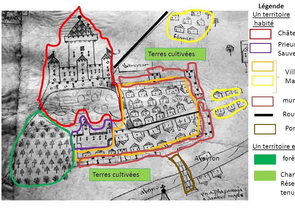 Légende Un territoire. habité. Château. Prieuré saint Sauveur. Terres cultivées. Village. Maisons.
